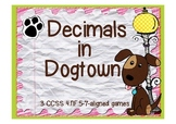 Decimals in Dogtown (3 CCSS-aligned games)