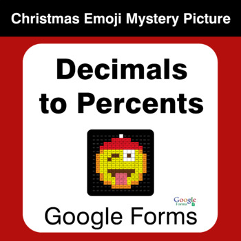 Decimals to Percents - Christmas EMOJI Mystery Picture - Google Forms