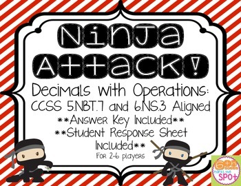 Decimals with Operations: Ninja Attack! Game CCSS 5.NBT.7 & 6.NS.3 Aligned**