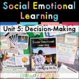 Decision-Making Social Emotional Learning Unit - Distance