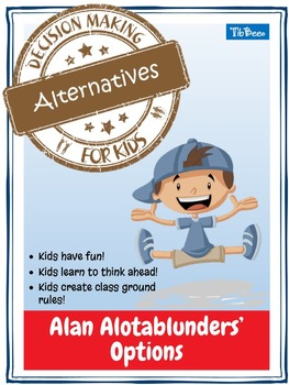 Decision Making for Kids: Alternatives featuring Alan Alotablunders' Options