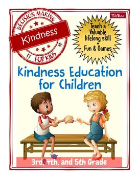 Decision Making for Kids: Kindness Education for Children
