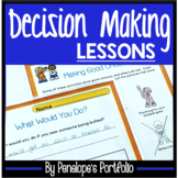 DECISION MAKING Activities and Lessons - Character Education