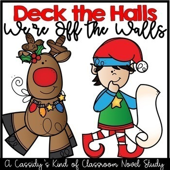 Deck the Halls, We're Off the Walls FREE Novel Study