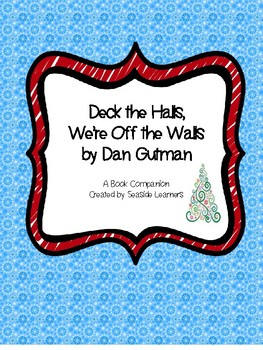 Deck the Halls, We're Off the Walls by Dan Gutman Book Companion