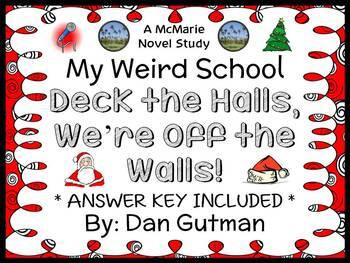 Deck the Halls, We're Off the Walls! (Dan Gutman) Novel Study / Comprehension