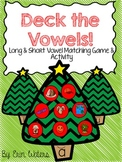 Deck the Vowels: A Short & Long Vowel Matching Activity