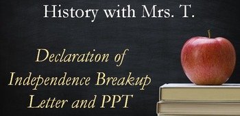 Declaration of Independence Breakup Letter and PPT