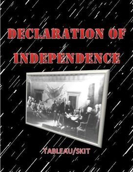 US History: Declaration of Independence July 4th Tableau/S
