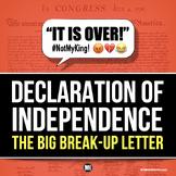 "DECLARATION OF INDEPENDENCE Activity: The Big ""Break Up"" Letter"