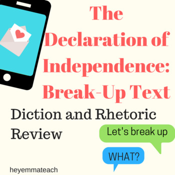 Declaration of Independence as a Break Up Text (Diction/ Rhetoric Review) Bundle