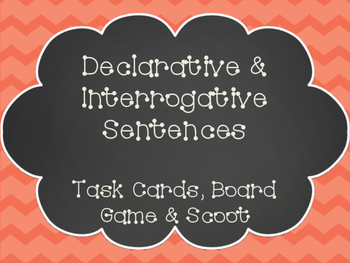 Declarative & Interrogative Sentences Task Cards, SCOOT, and Board Game