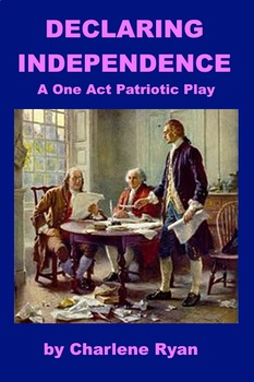 Declaring Independence - A One Act Patriotic PowerPoint for the Classroom