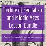Decline of Feudalism - Lesson Bundle