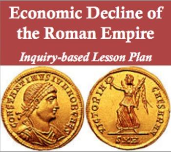Economic Decline of the Roman Empire: Inquiry-based Lesson Plan