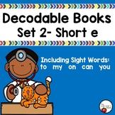 Decodable Books- Set 2 - Short e