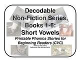 Decodable Non-Fiction Set 1, Short Vowel Books 1-6