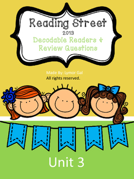 Decodable Readers for Reading Street 2013 1st grade Unit 3 with Worksheets