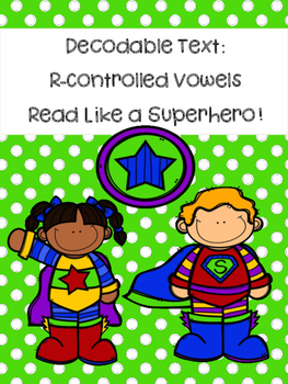 Decodable Text R-Controlled Vowels