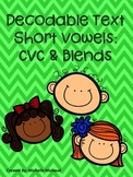 Decodable Text: Short Vowels, CVC & Blends