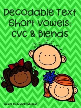 Decodable Text: Short Vowels, CVC & Blends