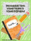 Decodable Text: Vowel Teams & Digraphs