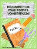 Decodable Text: Vowel Teams & Digraphs