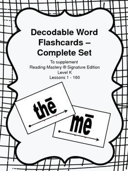 Decodable Word Flashcards - to Supplement Reading Mastery K, Lessons 1-160