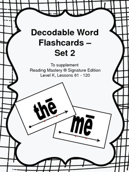 Decodable Word Flashcards - to Supplement Reading Mastery K, Lessons 61-120