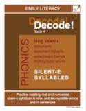 Decode! Book 4 Silent-e Syllables