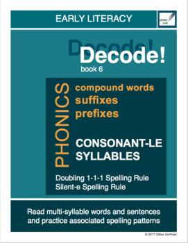 Decode! Book 6: Suffixes, Prefixes and Consonant-le Syllables