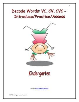 Decode Words: VC, CV, CVC - Introduce/Practice/Assess