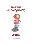Decode Words with Closed Syllables (CVC): Introduce/Practice/Assess