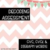 Decoding Assessment - CVC/CVCe/Digraph words