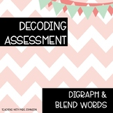 Decoding Assessment - Digraphs and Blends