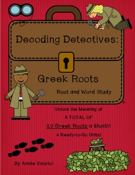 Decoding Detectives: Greek Root & Word Study UNITS 1-4 ELA Bundle CCSS Aligned