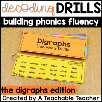Decoding Drills for Fluency - Digraphs Edition