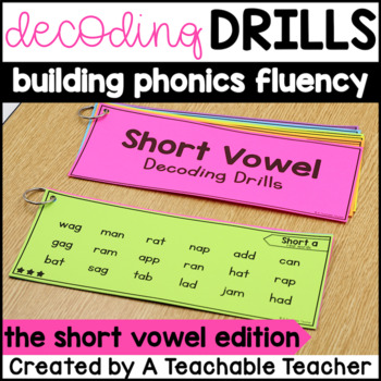 Decoding Drills for Fluency - Short Vowel Edition
