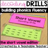 Decoding Drills for Fluency - Short Vowel Edition