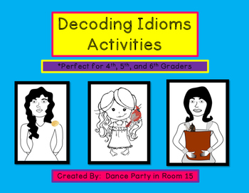 Decoding Idioms Activities for 4th, 5th, and 6th Graders