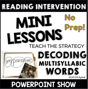Decoding Multisyllabic Words TEACHING DECODING INDEPENDENCE USING A WHITE BOARD