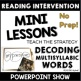 Decoding Multisyllabic Words TEACHING DECODING INDEPENDENC