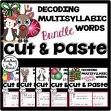 Decoding Multisyllabic Words CUT & PASTE Reading Intervention DECEMBER BUNDLE