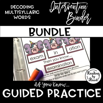 Decoding Multisyllabic Words GUIDED PRACTICE INTERVENTION BINDER BUNDLE (If...)