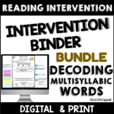 Decoding Multisyllabic Words INTERVENTION BINDER READING GUIDED PRACTICE BUNDLE