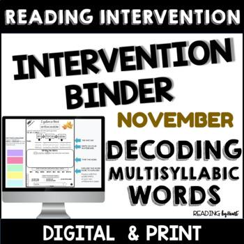 Decoding Multisyllabic Words INTERVENTION BINDER GUIDED PRACTICE November