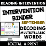 Decoding Multisyllabic Words INTERVENTION BINDER GUIDED PRACTICE September