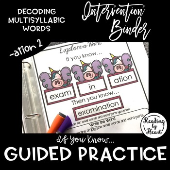 "Decoding Multisyllabic Words INTERVENTION BINDER GUIDED PRACTICE ""ation"" 2"