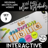 Decoding Multisyllabic Words MINI INTERACTIVE NOTEBOOK SET 3