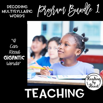 Decoding Multisyllabic Words PROGRAM BUNDLE 1: TEACHING